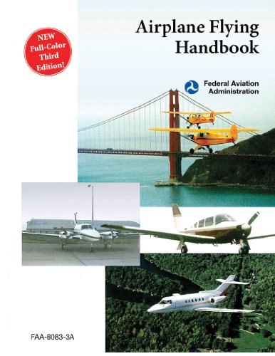 Airplane Flying Handbook (FAA-H-8083-3A) 9781616083380