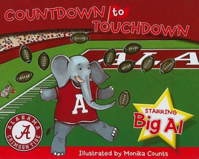 Alabama Countdown to Touchdown 9781615240807