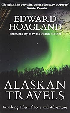 Alaskan Travels: Far-Flung Tales of Love and Adventure 9781611455038