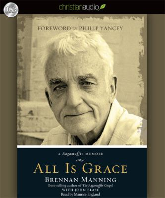 All Is Grace: A Ragamuffin Memoir 9781610452038