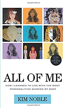 All of Me: How I Learned to Live with the Many Personalities Sharing My Body 9781613744703