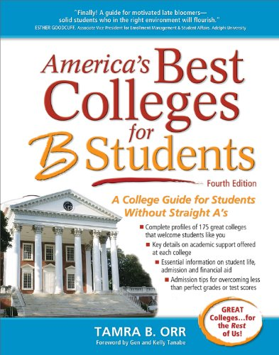 America's Best Colleges for B Students: A College Guide for Students Without Straight A's 9781617600005