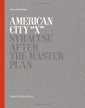 American City X: Syracuse After the Master Plan 9781616891060