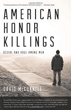 American Honor Killings: Desire and Rage Among Men 9781617751325