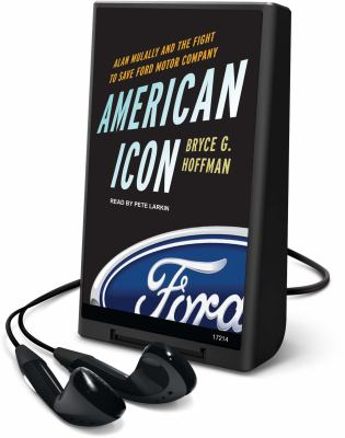 American Icon: Alan Mulally and the Fight to Save Ford Motor Company 9781616376475