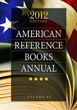 American Reference Books Annual: 2012 Edition, Volume 43 9781610691512