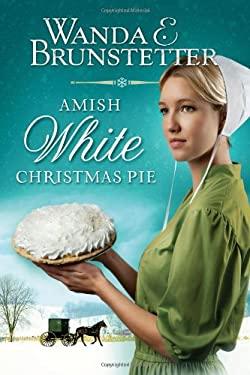 Amish White Christmas Pie 9781616268664