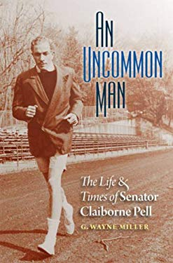 An Uncommon Man: The Life and Times of Senator Claiborne Pell 9781611681864