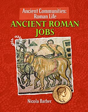 Ancient Roman Jobs 9781615323074