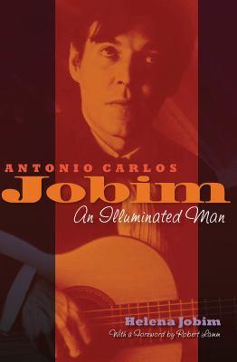 Antonio Carlos Jobim: An Illuminated Man 9781617803437