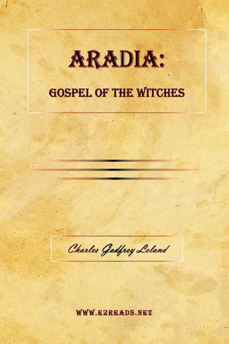 Aradia: Gospel of the Witches 9781615340255