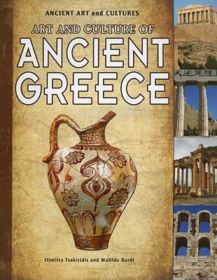 Art and Culture of Ancient Greece 9781615328833