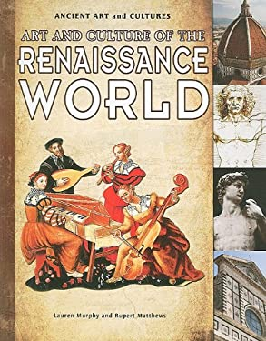 Art and Culture of the Renaissance World 9781615328895