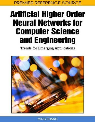 Artificial Higher Order Neural Networks for Computer Science and Engineering: Trends for Emerging Applications 9781615207114