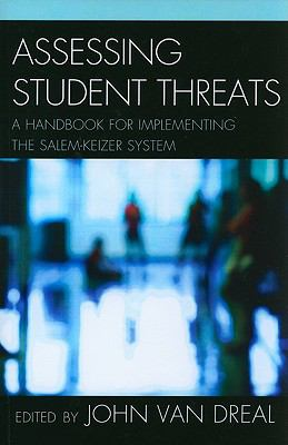 Assessing Student Threats: A Handbook for Implementing the Salem-Keizer System 9781610481113