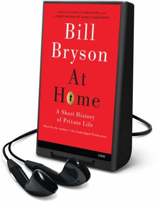 At Home: A Short History of Private Life [With Earbuds]