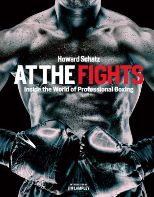 At the Fights: Inside the World of Professional Boxing 9781618930057