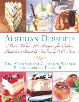 Austrian Desserts: The Austrian Pastry Cookbook 9781616084349