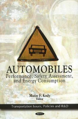 Automobiles: Performance, Safety Assessment, and Energy Consumption 9781616682187