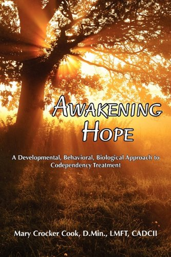 Awakening Hope. a Developmental, Behavioral, Biological Approach to Codependency Treatment. 9781611700312