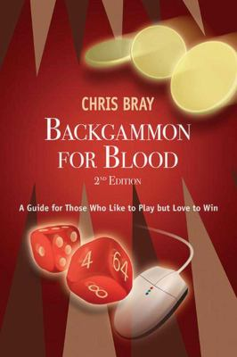 Backgammon for Blood: A Guide for Those Who Like to Play But Love to Win 9781616081263