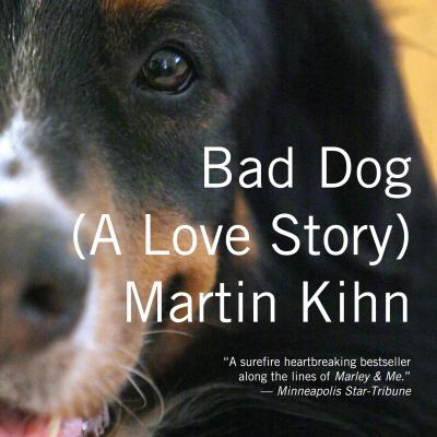 Bad Dog: A Love Story 9781611747485