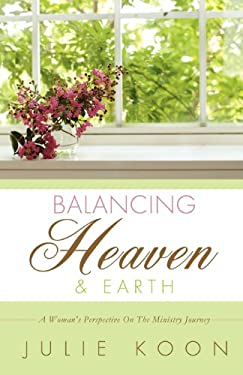 Balancing Heaven and Earth 9781619967588