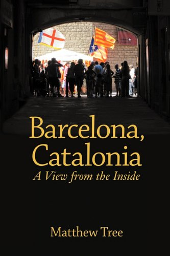 Barcelona, Catalonia: A View from the Inside 9781611500066