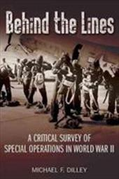 Behind the Lines: A Critical Survey of Special Operations in World War II 20371140