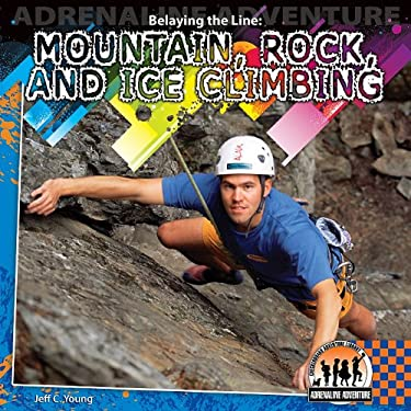 Belaying the Line: Mountain, Rock, and Ice Climbing 9781616135478