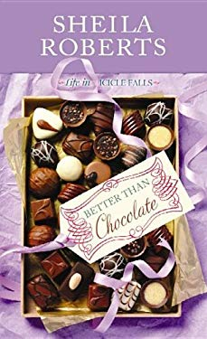 Better Than Chocolate: Life in Icicle Falls 9781611735543