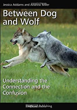Between Dog and Wolf: Understanding the Connection and the Confusion 9781617810558