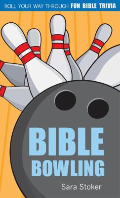 Bible Bowling: Roll Your Way Through Fun Bible Trivia 9781616260064