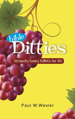 Bible Ditties: Seriously Funny Tidbits for Life 9781615666911