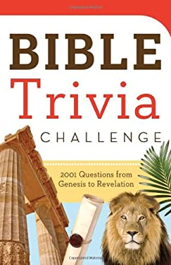 Bible Trivia Challenge: 2001 Questions from Genesis to Revelation 9781616269609