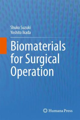 Biomaterials for Surgical Operation 9781617795695