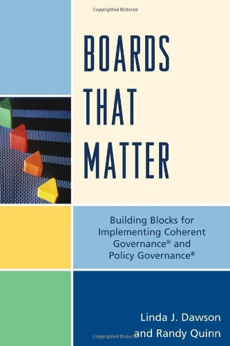 Boards That Matter: Building Blocks for Implementing Coherent Governance' and Policy Governance' 9781610483186