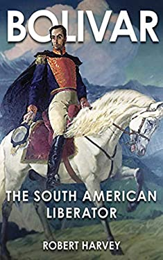 Bolivar: The Liberator of Latin America 9781616083168