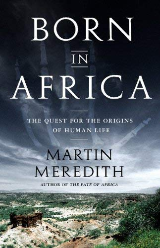 Born in Africa: The Quest for the Origins of Human Life 9781610391054