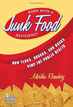 Born with a Junk Food Deficiency: How Flaks, Quacks, and Hacks Pimp the Public Health 9781616145934