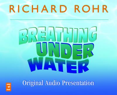 Breathing Under Water: Spirituality and the 12 Steps 9781616360894