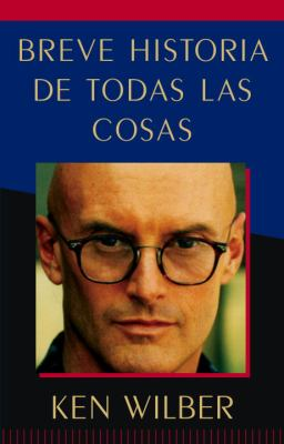Breve Historia de Todas Las Cosas (a Brief History of Everything) 9781611800234