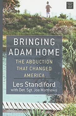 Bringing Adam Home: The Abduction That Changed America 9781611730982