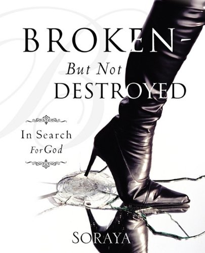 Broken-But Not Destroyed 9781615790685
