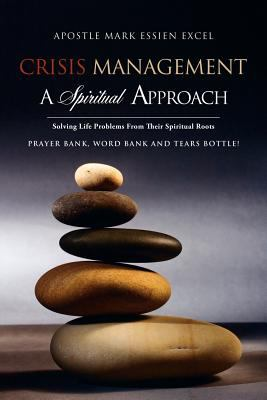 Crisis Management: A Spiritual Approach 9781613799406