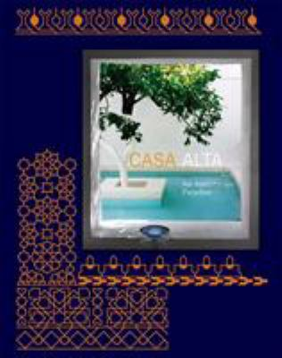 Casa Alta: An Andalusian Paradise 9781616891374