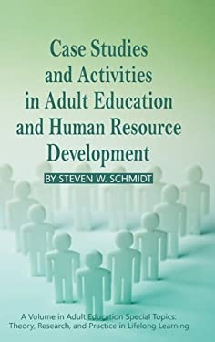 Case Studies and Activities in Adult Education and Human Resource Development (Hc) 9781617350740