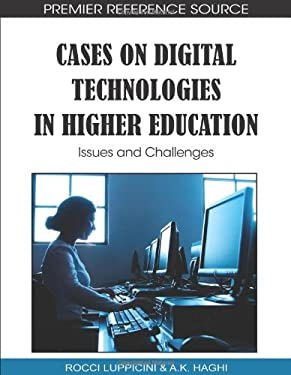 Cases on Digital Technologies in Higher Education: Issues and Challenges 9781615208692