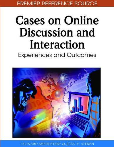 Cases on Online Discussion and Interaction: Experiences and Outcomes 9781615208630