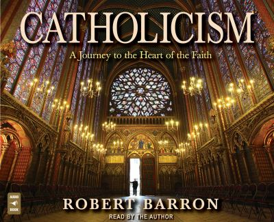 Catholicism: A Journey to the Heart of the Faith 9781616364151